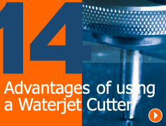 14 Advantages of Waterjet Cutting