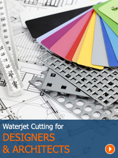 Waterject Cutting for Designers and Architects